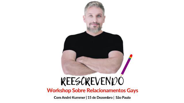 Workshop Reescrevendo Relacionamentos Gays com André Kummer