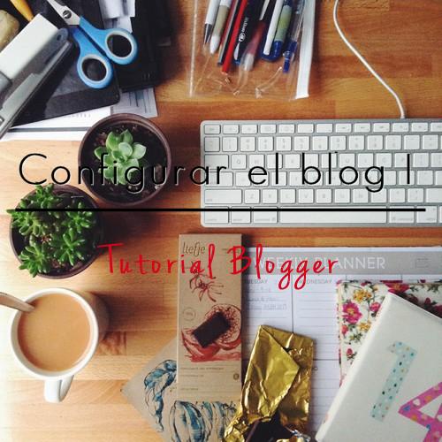 Configurar el blog en Blogger I