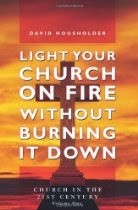 Light your Church on Fire without Burning it Down