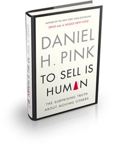 "Cover shot of the book ""To Sell Is Human"" by Daniel H. Pink"