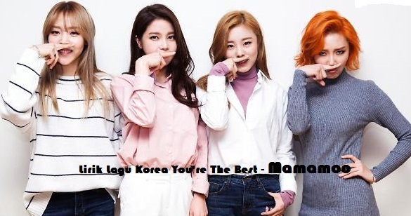Lirik lagu korea you're the best mamamoo