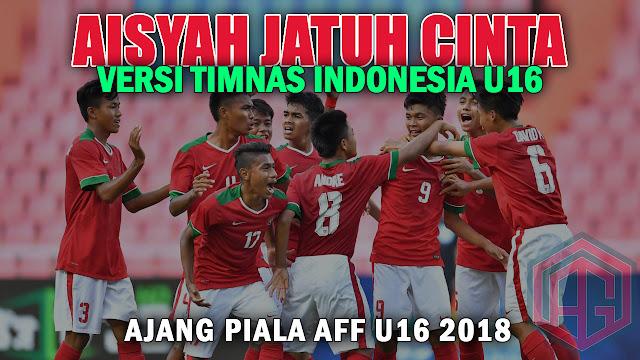 LIRIK AISYAH JATUH CINTA VERSI TIMNAS U16 | COVER PARODI