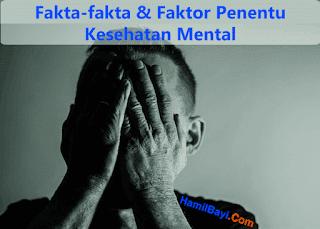 Fakta Faktor Penentu Kesehatan Mental