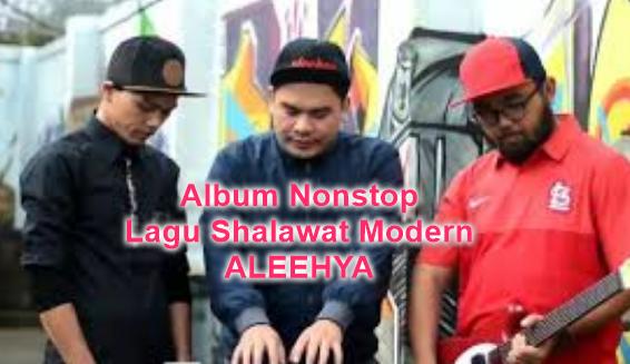 Album Nonstop Aleehya Mp3 Lagu Shalawat Modern Terbaru 2018,Aleehya, Lagu Religi, Lagu Nonstop,