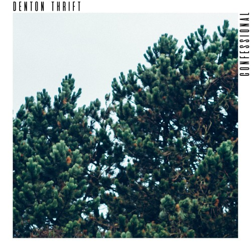 Denton Thrift release new single 'Confessional'