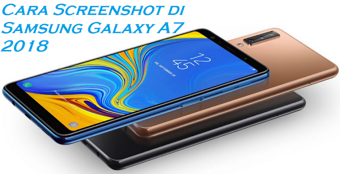 Cara Screenshot di Samsung Galaxy A7 2018