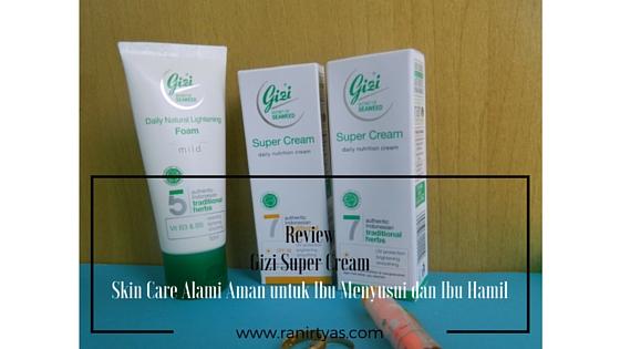 Gizi Super Cream Skin Care Alami untuk Ibu Hamil dan Ibu Menyusui