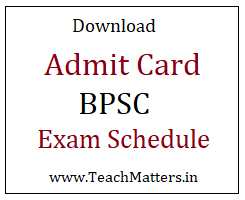 image : Download BPSC Admit Card 2018 Exam Schedule @ TeachMatters
