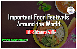 Important Static GK Awareness for IBPS Exams 2017 (Day-13) – Important Food Festivals Around the World