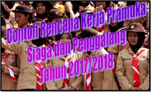 Contoh Rencana Kerja Pramuka Siaga dan Penggalang Tahun 2017/2018