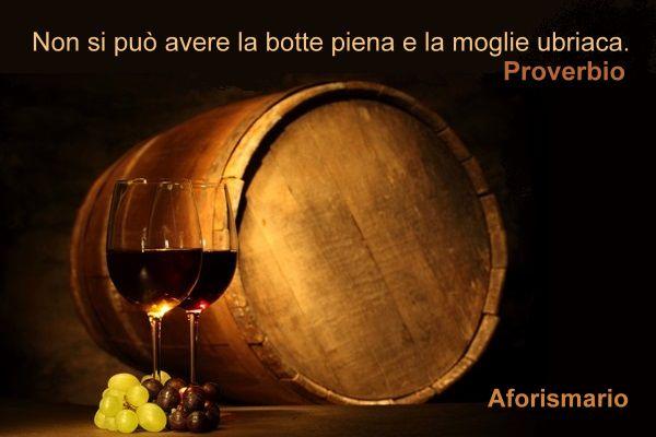 Frasi Matrimonio E Vino.Aforismario Aforismi Frasi E Proverbi Sulla Botte Di Vino