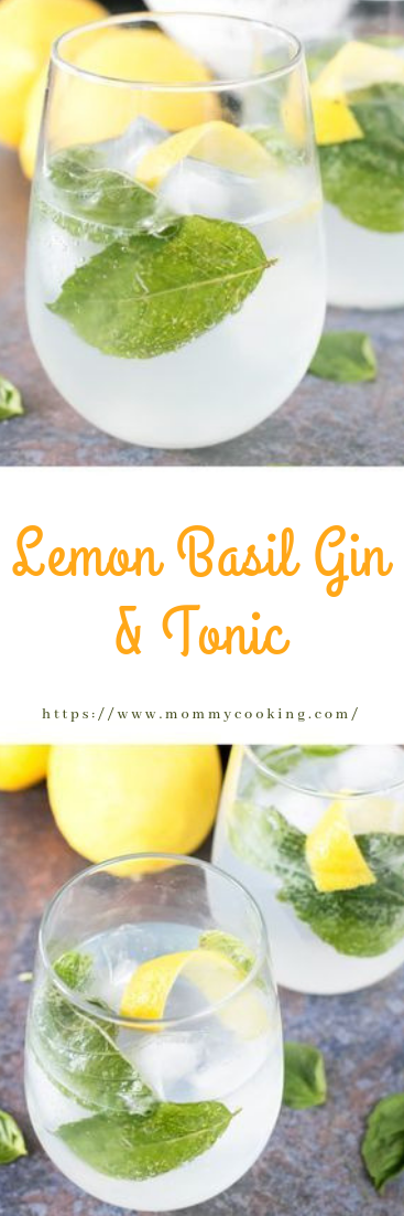 Lemon Basil Gin & Tonic #cocktail #drink