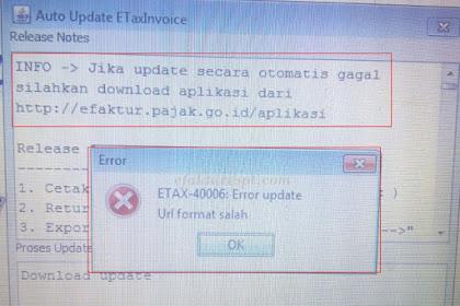 Solusi e-Faktur Error ETAX-40006 Error Update URL Format Salah