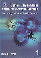 Judul Buku : ELEMEN-ELEMEN MESIN DALAM PERANCANGAN MEKANIS Perancangan Elemen Mesin Terpadu BUKU 1
