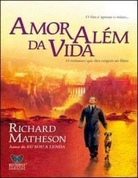 [RESENHA #77] AMOR ALÉM DA VIDA - RICHARD MATHESON