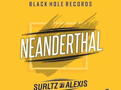 DOWNLOAD MP3: Surltz Ft. Alexis - Neanderthal