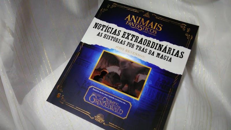 [RESENHA #586] ANIMAIS FANTÁSTICOS E ONDE HABITAM: NOTÍCIAS EXTRAORDINÁRIAS - AS HISTÓRIAS POR TRÁS DA MAGIA - JODY REVENSON
