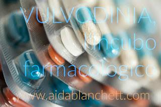 Vulvodinia: l'incubo farmacologico.