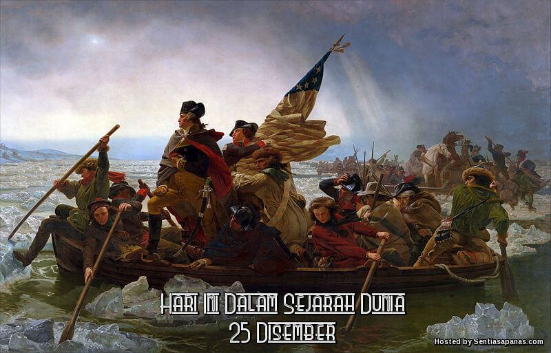 Peristiwa Penting Hari Ini Dalam Sejarah Dunia (25 Disember)