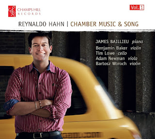 Reynaldo Hahn - Chamber Music - James Baillieu - Champs Hill Records
