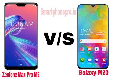 Samsung Galaxy M20 Phone V/S Asus Zenfone Max Pro M2 Phone Comparison