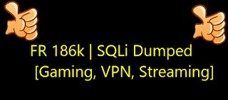 FR 186k | SQLi Dumped  [Gaming, VPN, Streaming]