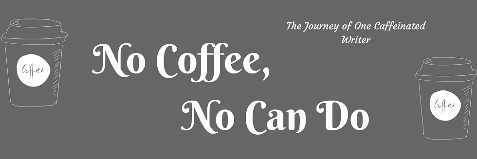 No Coffee, No Can Do
