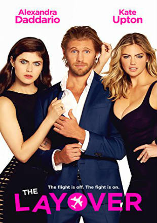 The Layover 2017 HDRip 250Mb Full English Movie Download 480p Watch online Free bolly4u