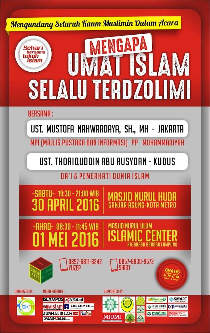 """Ikuti Tabligh Akbar Sehari bersama Tokoh Islam """"Mengapa Umat Islam Selalu Terdzolimi"""""""