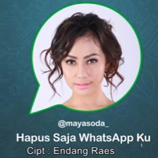Lirik Lagu Maya Soda - Hapus Saja Whatsapp Ku