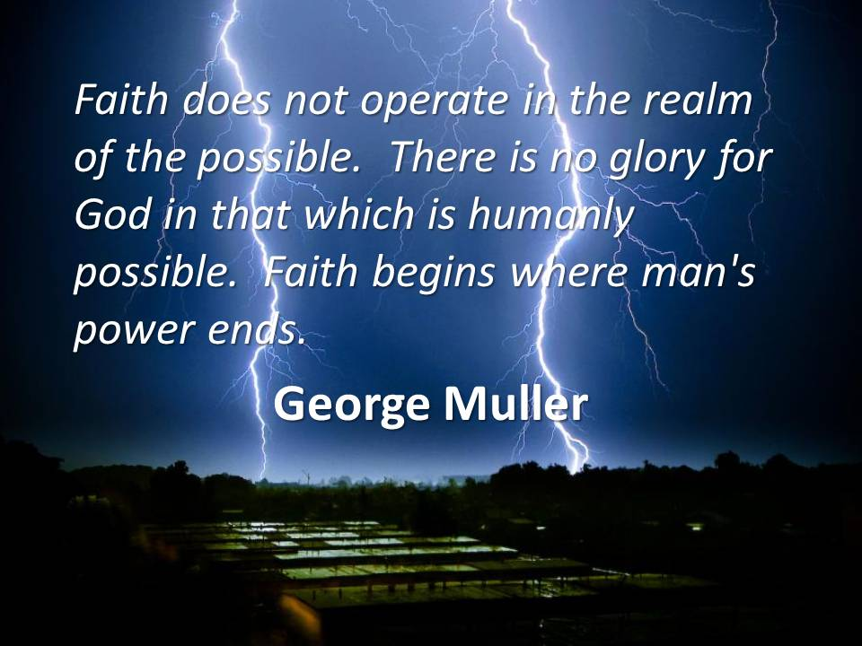 Faith Quotes: GEORGE MULLER