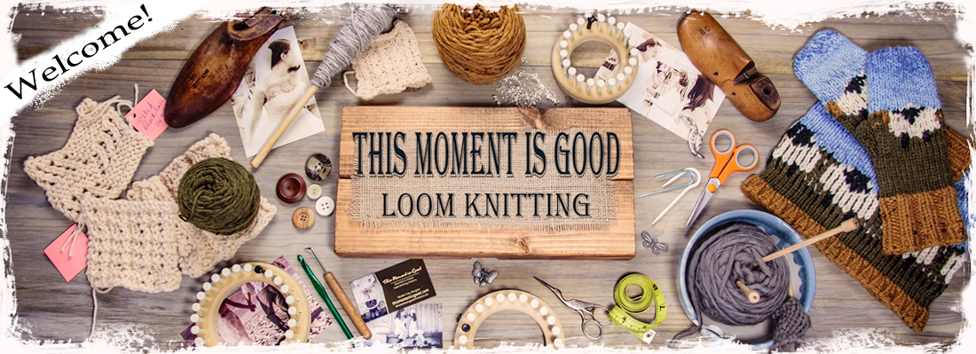 Loom Knitting by This Moment is Good!