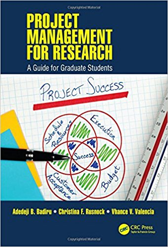 Project Management for Research: A Guide for Graduate Students (Industrial Innovation Series)