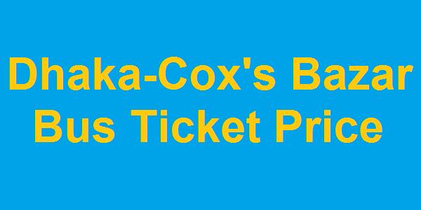 Dhaka-Cox's Bazar Bus Fares