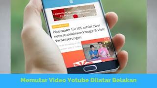 Cara Memutar Video Youtube Dilatar Belakang