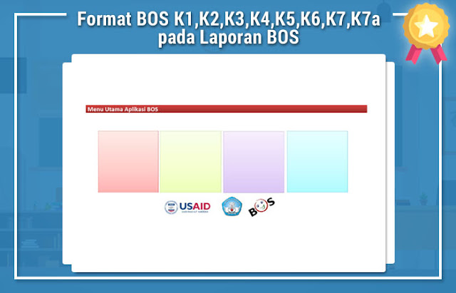 Format BOS K1,K2,K3,K4,K5,K6,K7,K7a pada Laporan BOS