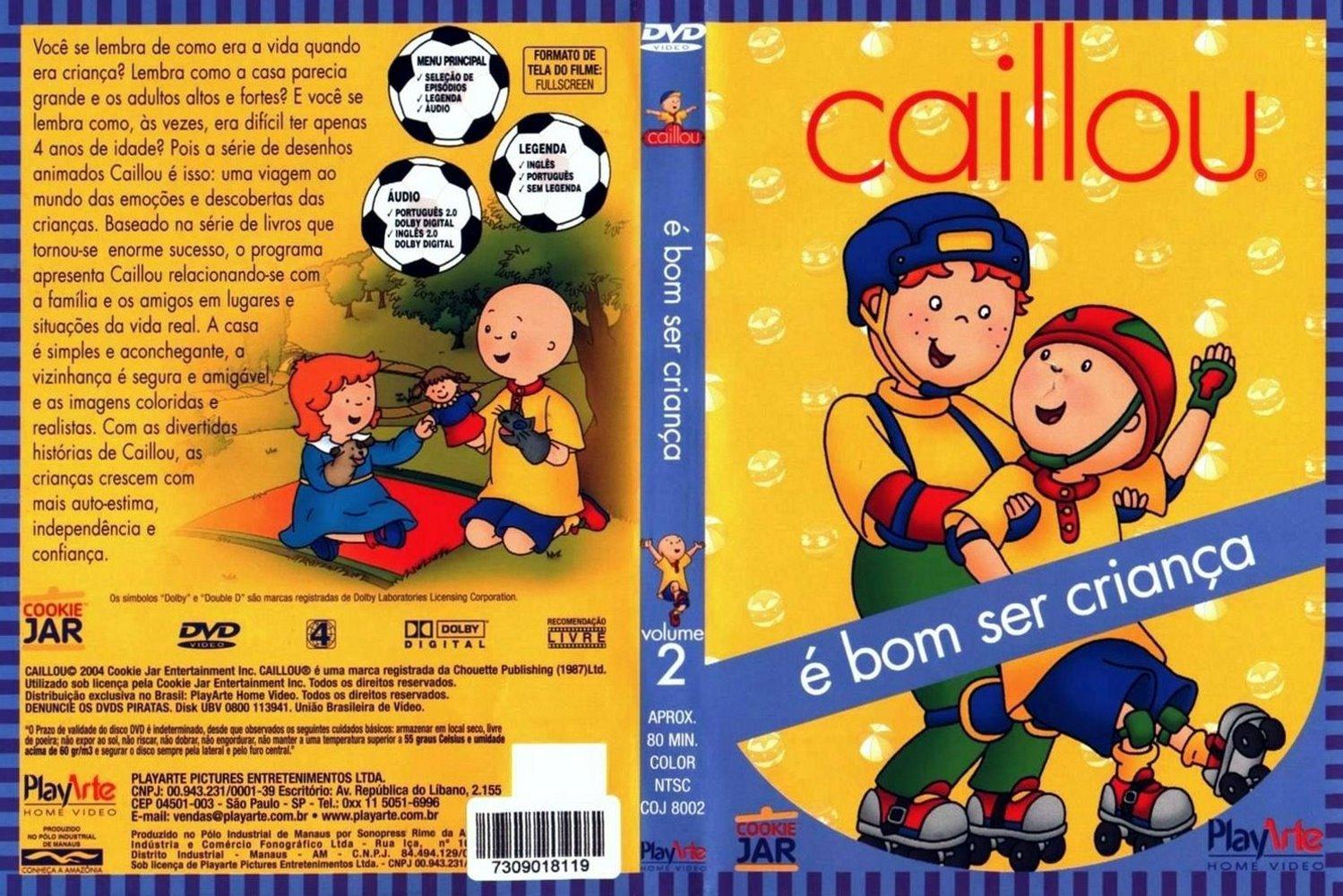 Ser Criança é: Hanna Barbera Show Parte 2: Caillou É Bom Ser Criança 2004