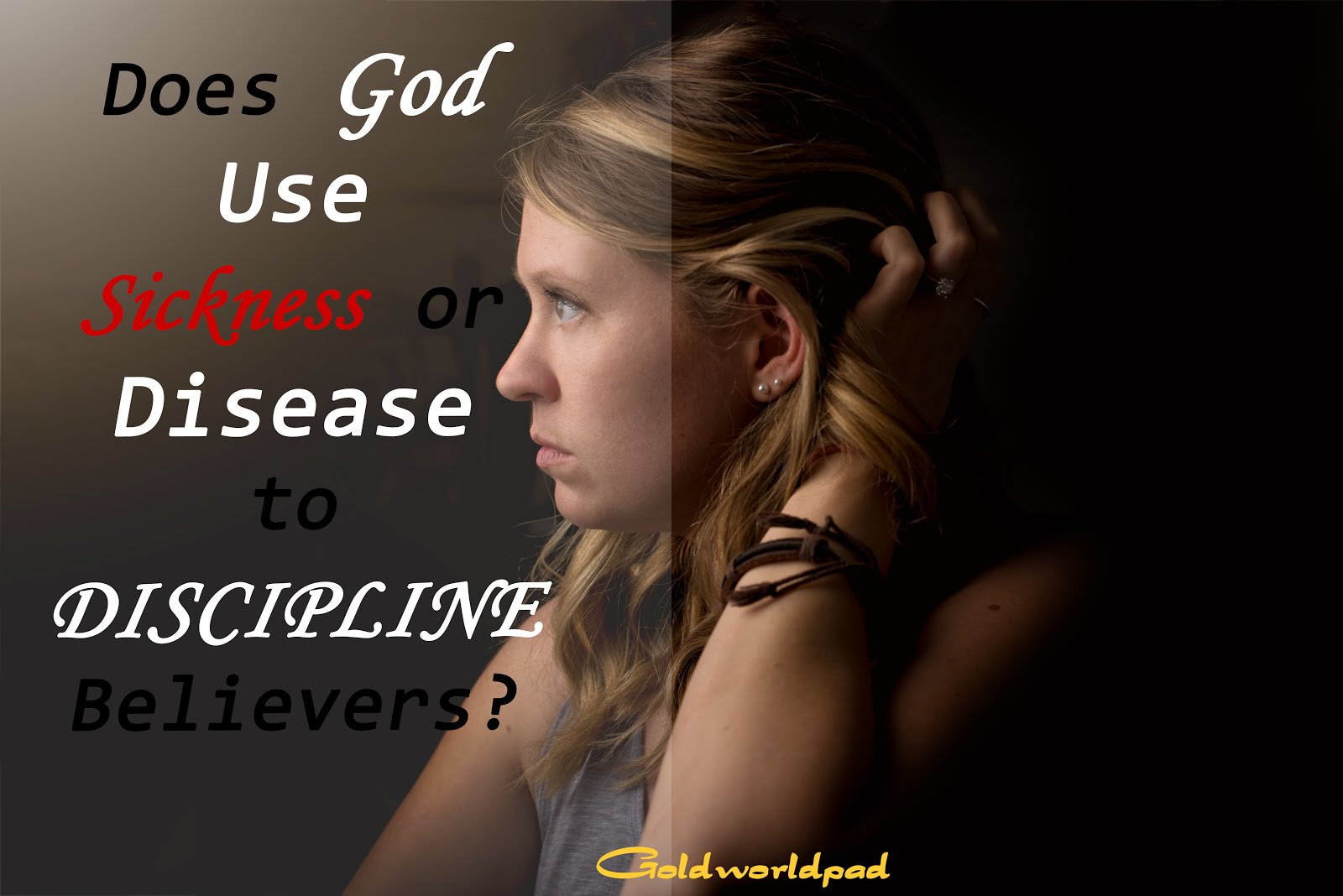 Does God use illness or disease to discipline Believers?