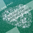 Sam Page: Waiting for Another Spring