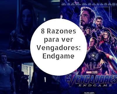 8 Razones para ver Vengadores: Endgame
