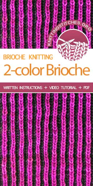 Brioche Knitting Tutorials. 2 Color Brioche Knit Flat. Learn it now!