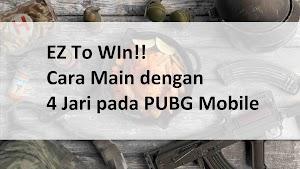 EZ To WIn!! Cara Main dengan 4 Jari pada PUBG Mobile