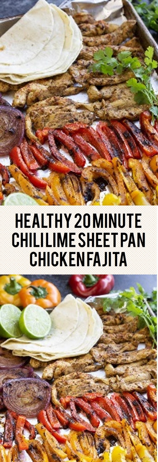 Healthy 20 Minute Chili Lime Sheet Pan Chicken Fajita
