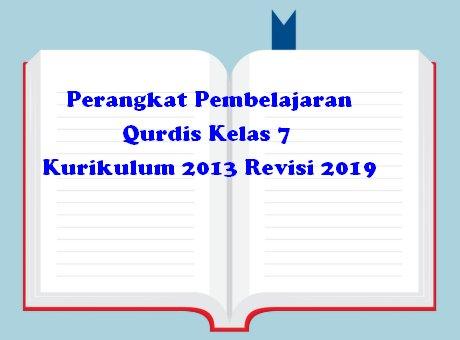 Perangkat Pembelajaran Qurdis Kelas 7  Kurikulum 2013 Revisi 2019