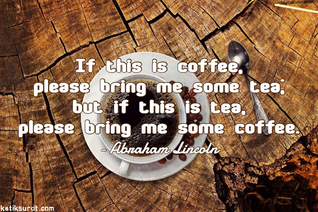 15 Quotes Bahasa Inggris About Coffee Dan Artinya Ketik Surat