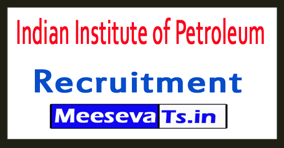Indian Institute of Petroleum IIP Recruitment