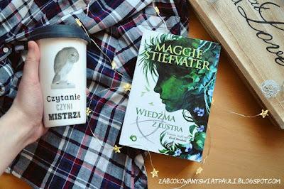 Wiedźma z lustra - Maggie Stiefvater | Recenzja