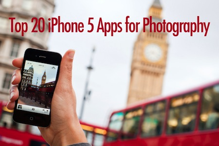 Top 20 iPhone 5 Apps for Photography