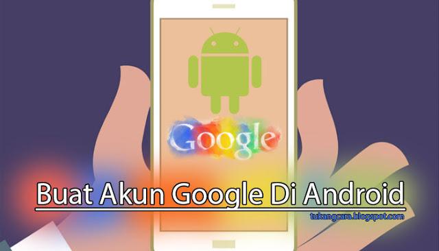 Cara Membuat Akun Google Di Android Baru Untuk Mengaktifkan Play Store