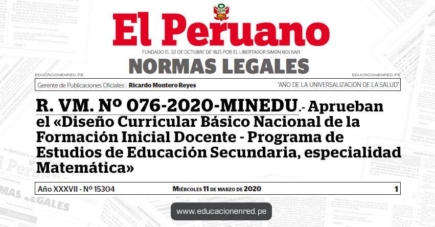 R. VM. Nº 076-2020-MINEDU.- Aprueban el «Diseño Curricular Básico Nacional de la Formación Inicial Docente - Programa de Estudios de Educación Secundaria, especialidad Matemática»
